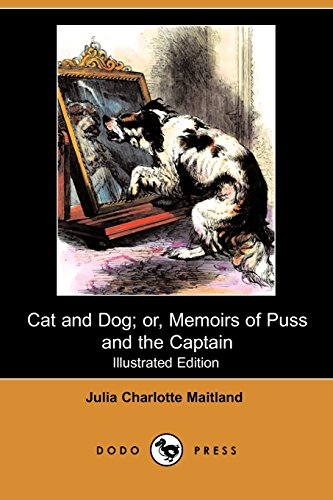 9781409921813: Cat and Dog; Or, Memoirs of Puss and the Captain (Illustrated Edition) (Dodo Press)