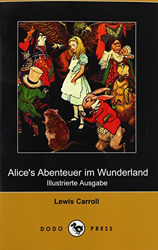 Alice's Abenteuer Im Wunderland (Illustrierte Ausgabe) (Dodo Press) (German Edition) (9781409922780) by Lewis Carroll