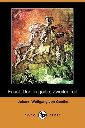 9781409923213: Faust: Der Tragdie, Zweiter Teil (Dodo Press) (German Edition)