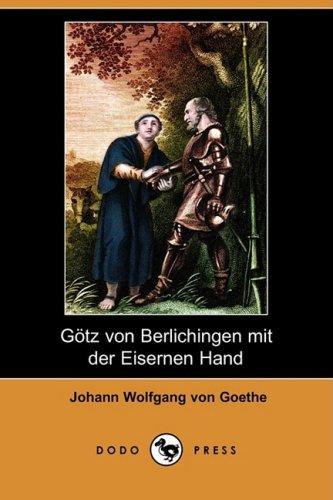 9781409923244: Gotz Von Berlichingen Mit Der Eisernen Hand (Dodo Press)