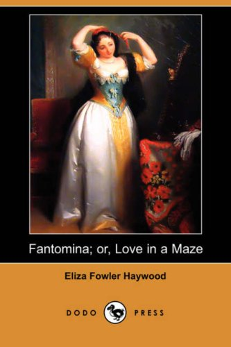 9781409923497: Fantomina; Or, Love in a Maze (Dodo Press)