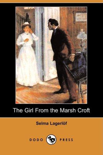 9781409923572: The Girl from the Marsh Croft (Dodo Press)
