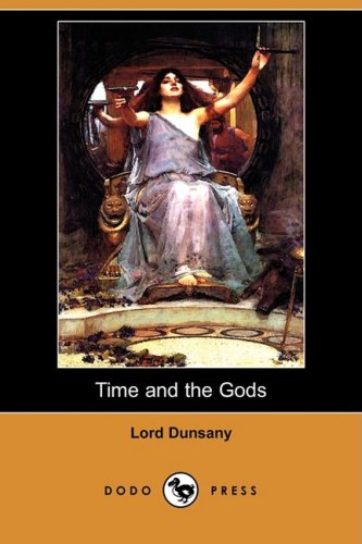 9781409924210: Time and the Gods (Dodo Press)