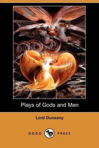 9781409924258: Plays of Gods and Men (Dodo Press)