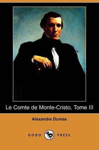 9781409924494: Le Comte de Monte-Cristo, Tome III (Dodo Press) (French Edition)