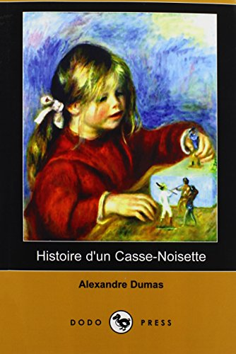Histoire D'Un Casse-Noisette (Dodo Press) (French Edition): Dumas, Alexandre