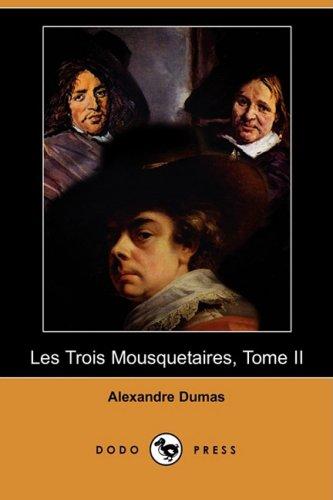 Les Trois Mousquetaires, Tome II (Dodo Press) (French Edition): Alexandre Dumas