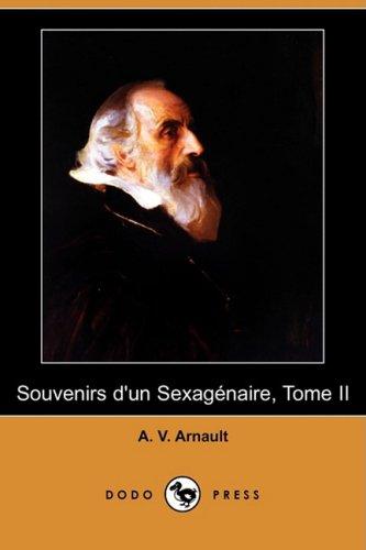 9781409924845: Souvenirs D'un Sexagenaire, Tome II