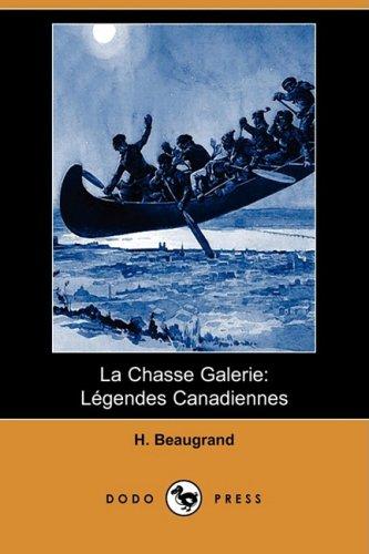 9781409924951: La Chasse Galerie: Legendes Canadiennes (Dodo Press) (French Edition)