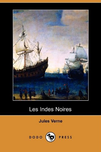 9781409925163: Les Indes Noires (Dodo Press) (French Edition)