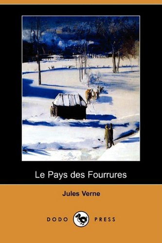 9781409925248: Le Pays Des Fourrures (Dodo Press) (French Edition)