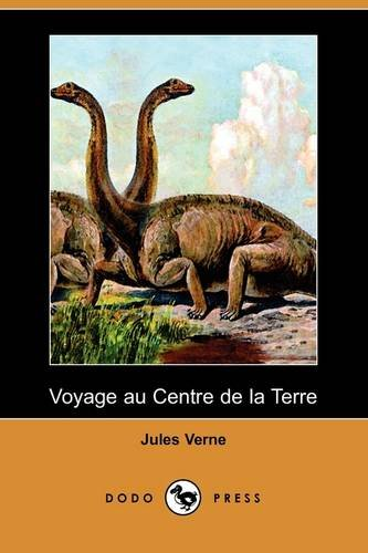 9781409925323: Voyage Au Centre de La Terre (Dodo Press)