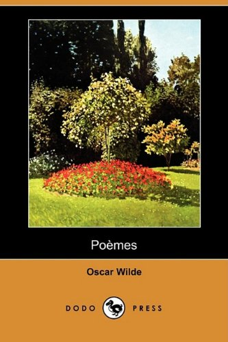 Poemes (Dodo Press) (1409925439) by Oscar Wilde