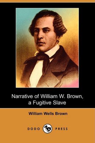 9781409925569: Narrative of William W. Brown: A Fugitive Slave (Dodo Press)