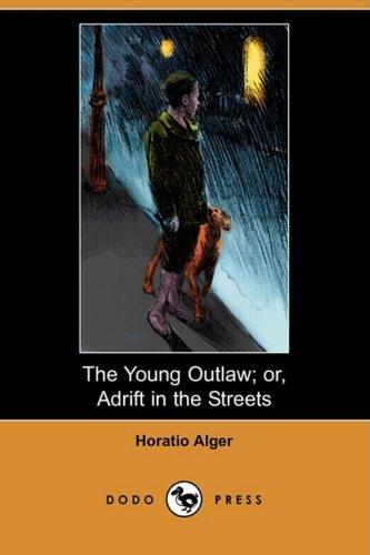 9781409925651: The Young Outlaw; Or, Adrift in the Streets (Dodo Press)