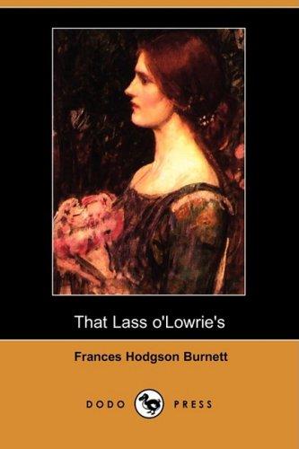 9781409926498: That Lass O'Lowrie's (Dodo Press)