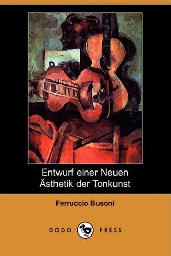 9781409927266: Entwurf Einer Neuen Asthetik Der Tonkunst (Dodo Press)
