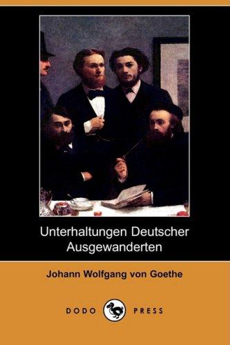 9781409927563: Unterhaltungen Deutscher Ausgewanderten (Dodo Press)
