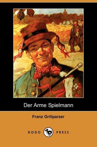 Der Arme Spielmann (Dodo Press): Franz Grillparzer