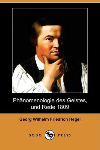 9781409927976: Phanomenologie Des Geistes, Und Rede 1809 (Dodo Press) (German Edition)