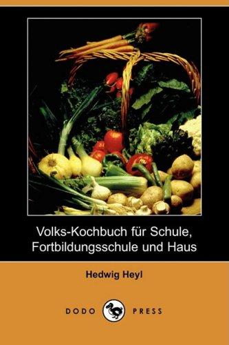 9781409928126: Volks-Kochbuch Fur Schule, Fortbildungsschule Und Haus (Dodo Press) (German Edition)
