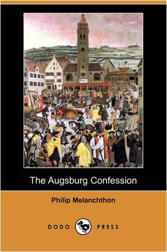 9781409928584: The Augsburg Confession (Dodo Press)