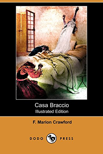 Casa Braccio (Illustrated Edition) (Dodo Press) (9781409929093) by Crawford, F. Marion