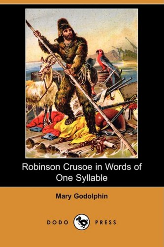 9781409929383: Robinson Crusoe in Words of One Syllable (Dodo Press)