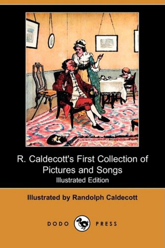 R. Caldecott s First Collection of Pictures