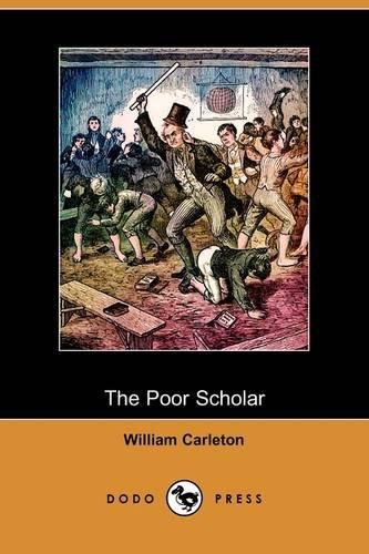 The Poor Scholar (Dodo Press) (Paperback): William Carleton