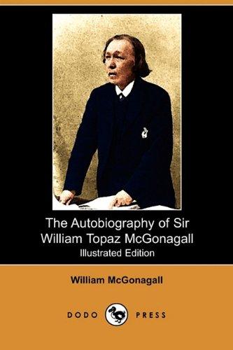 9781409931003: The Autobiography of Sir William Topaz McGonagall (Illustrated Edition) (Dodo Press)
