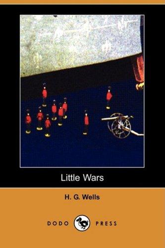 Little Wars (Dodo Press): Wells, H. G.