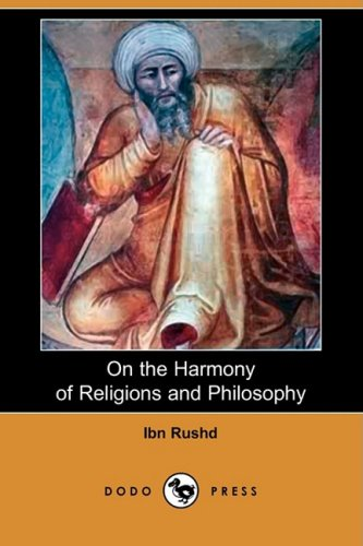 On the Harmony of Religions and Philosophy (Dodo Press) (1409931382) by Ibn Rushd
