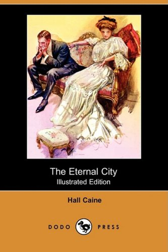 9781409931638: The Eternal City (Illustrated Edition) (Dodo Press)