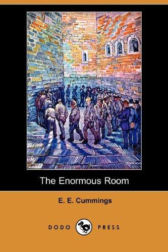 The Enormous Room (Dodo Press): E. E. Cummings