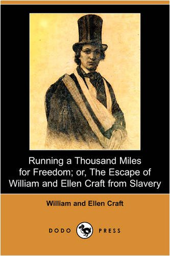 9781409932246: Running a Thousand Miles for Freedom; Or, the Escape of William and Ellen Craft from Slavery (Dodo Press)