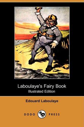 Laboulaye s Fairy Book (Illustrated Edition) (Dodo: Edouard Laboulaye