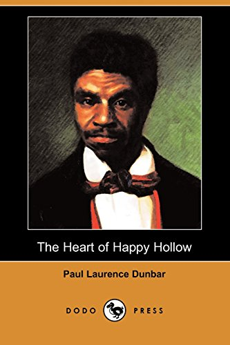 The Heart of Happy Hollow (Dodo Press): Paul Laurence Dunbar