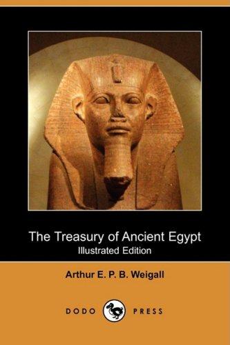 9781409932871: The Treasury of Ancient Egypt (Illustrated Edition) (Dodo Press)