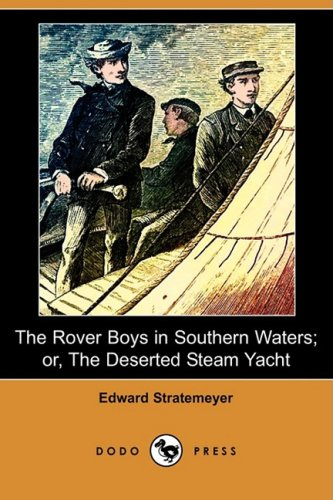 9781409933304: The Rover Boys in Southern Waters; Or, the Deserted Steam Yacht (Dodo Press)