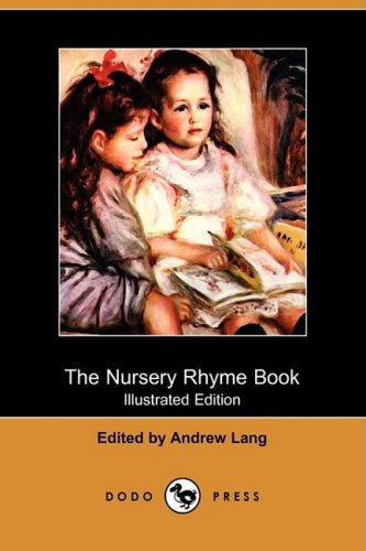 9781409933755: The Nursery Rhyme Book (Illustrated Edition) (Dodo Press)
