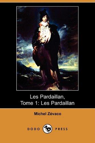 Les Pardaillan, volume 2: ZEVACO Michel