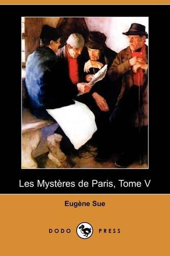 9781409934769: Les Mysteres de Paris, Tome V (Dodo Press) (French Edition)