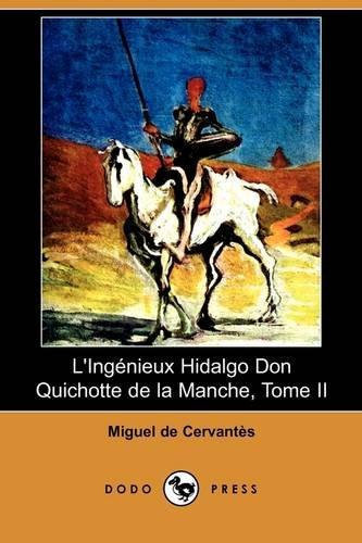 9781409935087: L'Ingenieux Hidalgo Don Quichotte de La Manche, Tome II (Dodo Press) (French Edition)