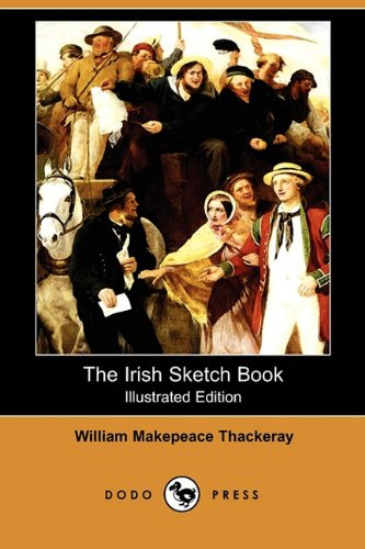 9781409935698: The Irish Sketch Book (Illustrated Edition) (Dodo Press)