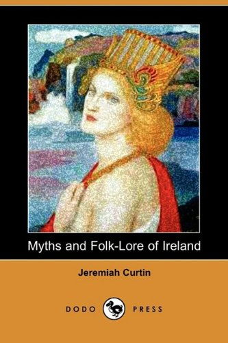 9781409935704: Myths and Folk-Lore of Ireland (Dodo Press)