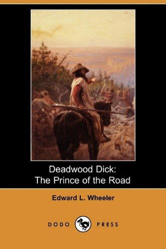 9781409936053: Deadwood Dick: The Prince of the Road; Or, the Black Rider of the Black Hills (Dodo Press)
