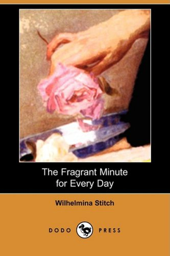 The Fragrant Minute for Every Day (Dodo: Wilhelmina Stitch