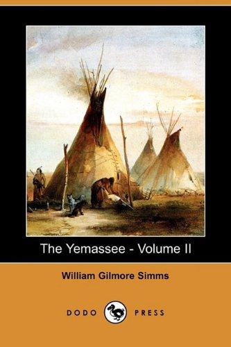The Yemassee: A Romance of Carolina -: William Gilmore Simms