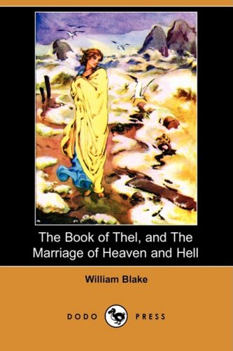 The Book of Thel, and the Marriage: William Blake